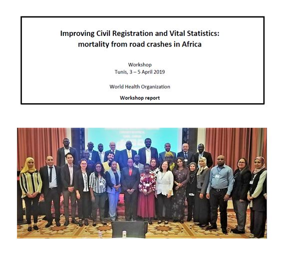 Workshop Report on Improving Civil Registration and Vital Statistics: Mortality from Road Crashes in Africa