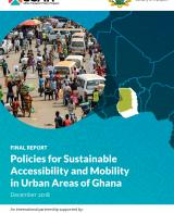 Policies for Sustainable Accessibility and Mobility in Urban Areas of Ghana - Diagnostic Study