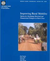Improving Rural Mobility - Options for Developing Motorized and Non Motorized Transport in Rural Areas