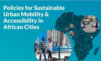Policies for Sustainable Urban Mobility & Accessibility in African Cities : Policy/Strategy Papers and Diagnostic Studies for 12 Pilot Countries